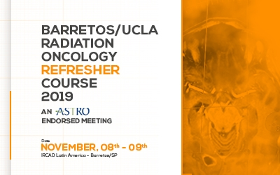 Imagem do Evento: Barretos - UCLA Radiation Oncology Refresher Course 2019 and ASTRO Endorsed Meeting